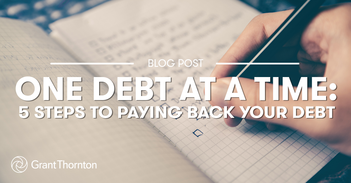 5 Steps To Paying Back Your Debt, Grant Thornton Limited