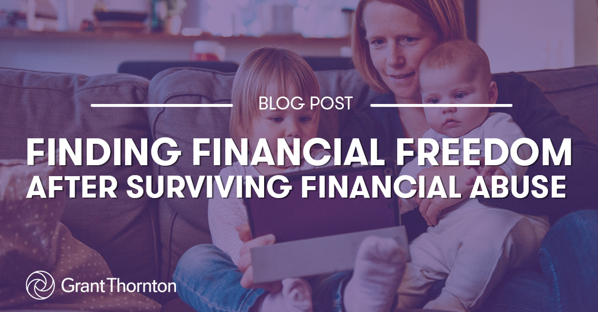 Financial Freedom After Financial Abuse, Grant Thornton Limited