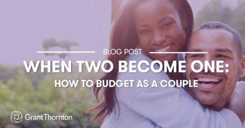 How To Budget As a Couple, Grant Thornton Limited