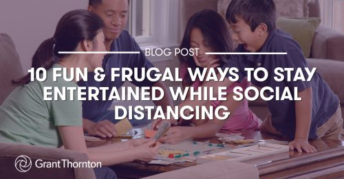 Blog: ten fun and frugal ways to stay entertained while social distancing