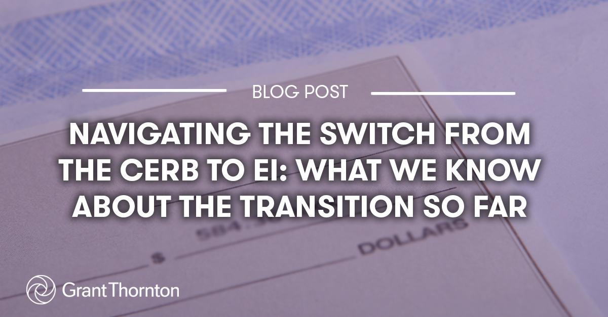 Blog: CERB to EI - Grant Thornton Limited